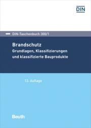 Brandschutz - Grundlagen, Klassifizierungen und klassifizierte Bauprodukte