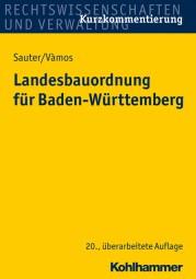 Landesbauordnung für Baden-Württemberg Kurzkommentierung, 20. Auflage