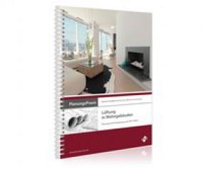 PlanungsPraxis - Lüftung in Wohngebäuden