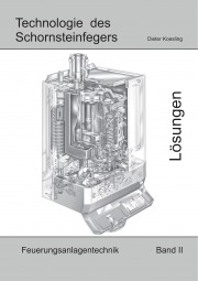 Technologie des Schornsteinfegers - Band II Lösungen – Feuerungsanlagentechnik, 5.Auflage