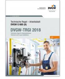 TRGI - G 600 Arbeitsblatt 2018 -Technische Regel für Gasinstallatione