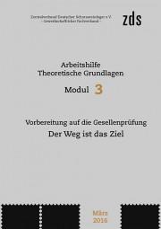 ZDS AH TG Modul 3 – Vorbereitung auf die Gesellenprüfung – Der Weg ist das Ziel